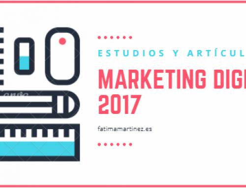 Resumen de Estudios y Artículos destacados sobre Marketing Digital 2017