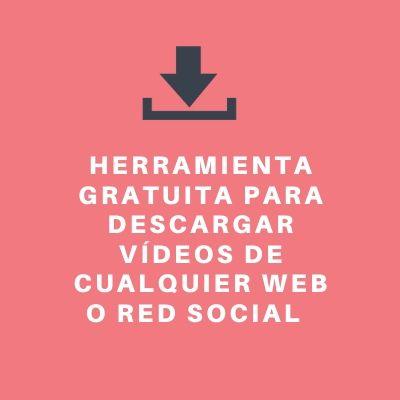 Herramienta gratuita descargas vídeos online