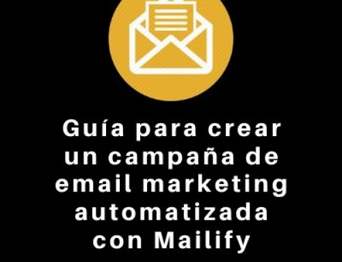 Guía para crear un campaña de email marketing automatizada con Mailify