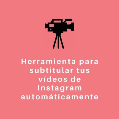 Subtítulos videos Stories de Instagram