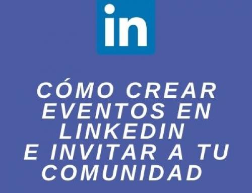 Nueva funcionalidad de Linkedin: Crea Eventos para tu Comunidad