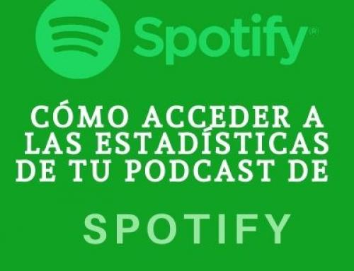 Cómo acceder a las estadisticas de tu podcast de Spotify