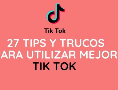 Tik Tok: 27 Tips y trucos que quizás desconoces