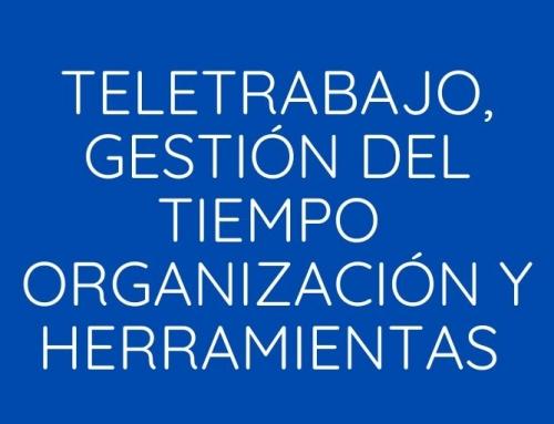 Teletrabajo, organización, gestión del tiempo y herramientas