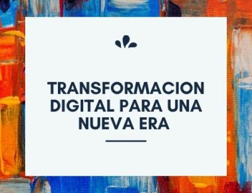 Transformación Digital real para una nueva Era
