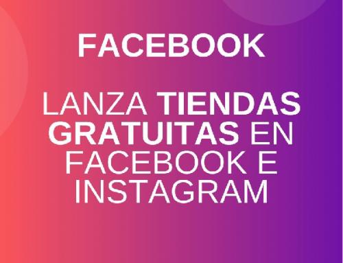 Facebook lanza Tiendas Online gratuitas en Instagram y Facebook para pymes