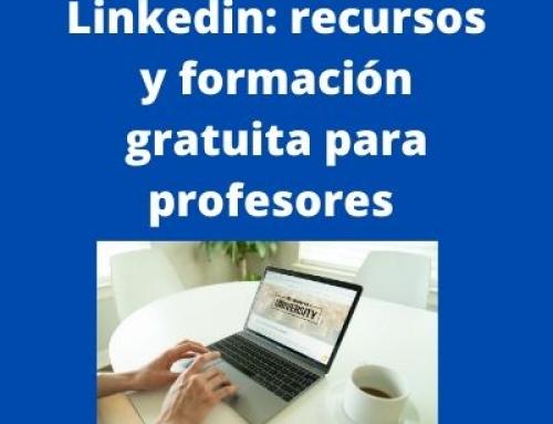 Linkedin lanza recursos y formación gratuita para profesores