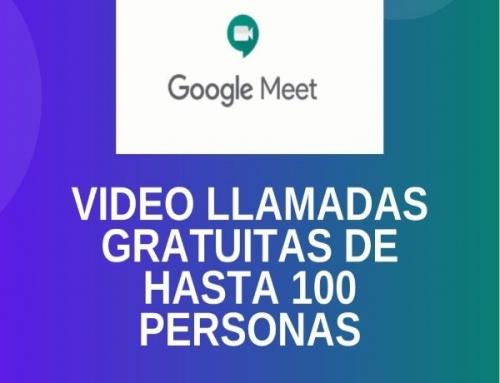 Ya puedes utilizar Google Meet, videollamadas gratuitas hasta 100 personas