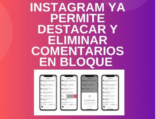 Instagram ya permite destacar o eliminar comentarios en bloque