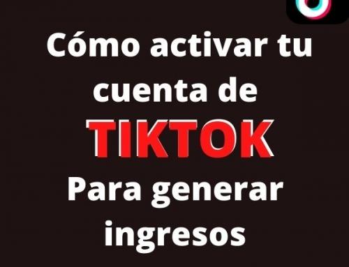 Cómo activar tu cuenta de TikTok para generar ingresos y retirar los fondos